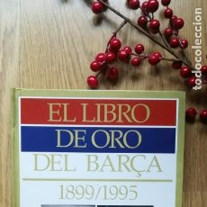 Coleccionismo deportivo: EL LIBRO DE ORO DEL BARÇA. F. C. BARCELONA.. Lote 148113534
