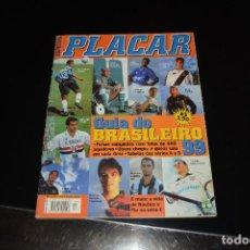 Coleccionismo deportivo: REVISTA BRASILEÑA PLACAR.GUIA DO BRASILEIRO 1999. Lote 148241478