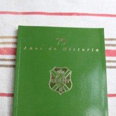 Coleccionismo deportivo - 75 AÑOS DE HISTORIA C.D. TENERIFE; JUAN J. ARENCIBIA DE TORRES - 148650230