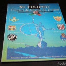 Coleccionismo deportivo: PROGRAMA XI TROFEO CIUDAD DE SEVILLA BETIS / SEVILLA / BARCELONA / V. GAMA / AT. MADRID / OPORTO . Lote 149393954