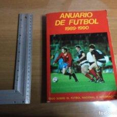 Coleccionismo deportivo: ANUARIO DE FÚTBOL 1989-1990 EDICIONES TODOSPORS. Lote 149492770
