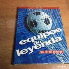 Coleccionismo deportivo: EQUIPOS DE LEYENDA DEL FÚTBOL EUROPEO INTERVIU . Lote 149521318