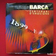 Coleccionismo deportivo: LLIBRE OFICIAL DEL CENTENARI DEL FC BARCELONA - CENTENARI D´EMOCIONS - EDITORES LUNWERG - EN CATALA.. Lote 149613378