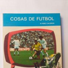 Coleccionismo deportivo - Fútbol deportes . Cosas de fútbol Miguel Pérez Calderón 1973 - 149944594