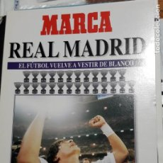Coleccionismo deportivo: REAL MADRID. EL FÚTBOL VUELVE A VESTIR DE BLANCO. LA HISTORIA MÁS APASIONANTE.... Lote 150177430