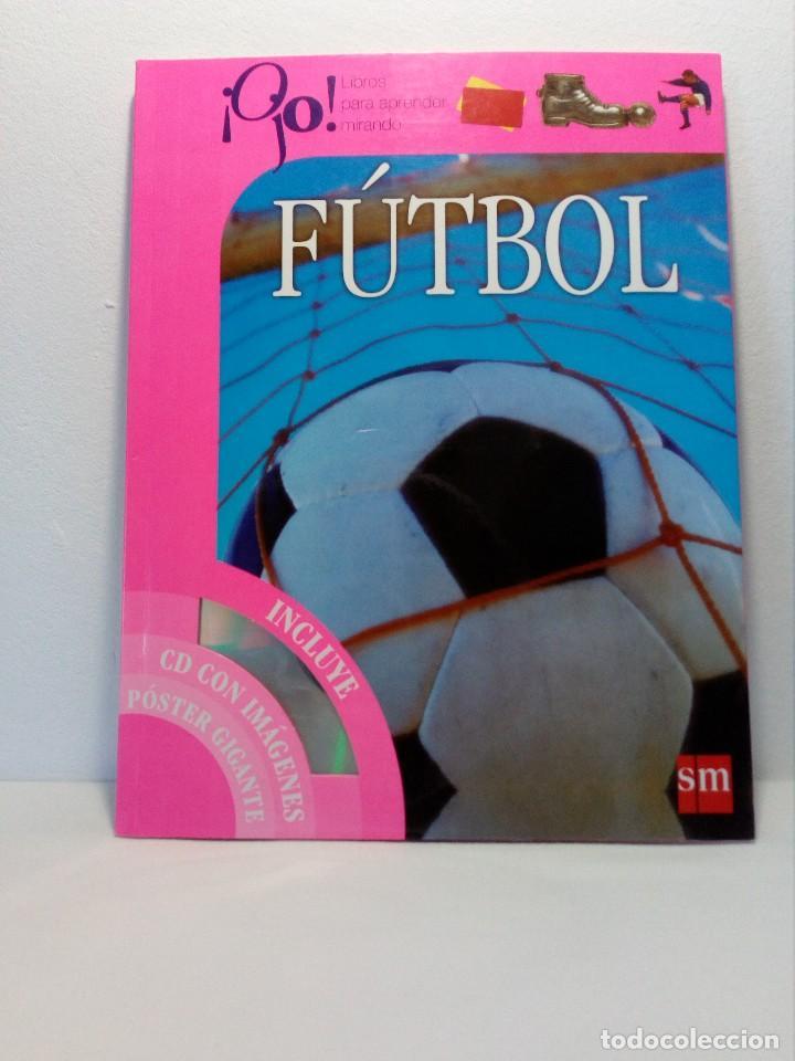 OJO FÚTBOL - LIBROS PARA APRENDER MIRANDO - EDITORIAL SM (AÑO 2001) INCLUYE CD Y POSTER (Coleccionismo Deportivo - Libros de Fútbol)