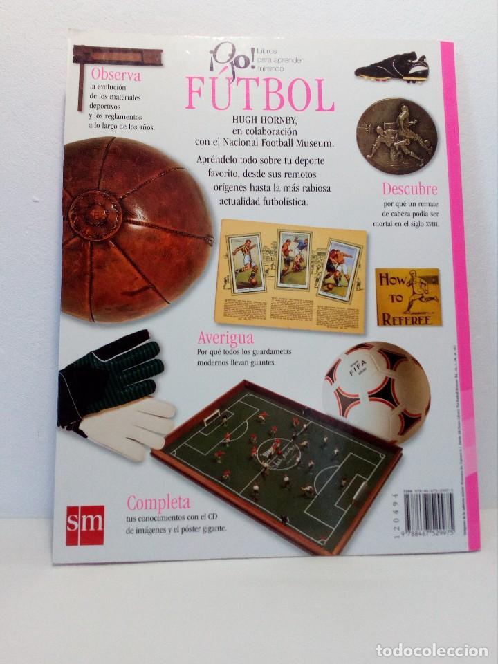 Coleccionismo deportivo: OJO FÚTBOL - LIBROS PARA APRENDER MIRANDO - EDITORIAL SM (AÑO 2001) INCLUYE CD Y POSTER - Foto 3 - 150356222