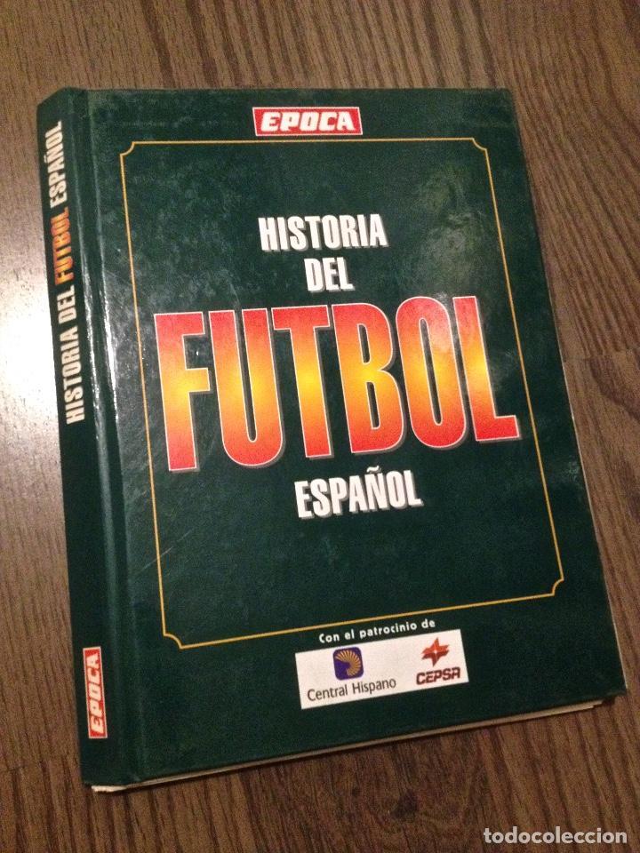 ÉPOCA. ENCICLOPEDIA FUTBOL ESPAÑOL (Coleccionismo Deportivo - Libros de Fútbol)