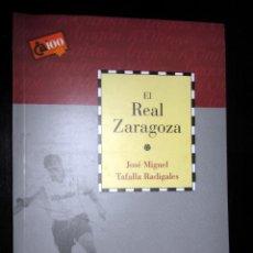 Coleccionismo deportivo: LIBRO - COLECCION CAI 100 - REAL ZARAGOZA - JOSE MIGUEL TAFALLA - DIVULGATIVO ARAGON - FÚTBOL. Lote 151608718