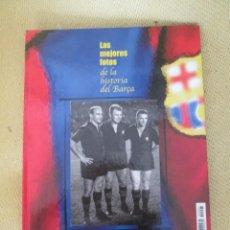 Coleccionismo deportivo: LAS MEJORES FOTOS DE LA HISTORIA DEL BARÇA (MUNDO DEPORTIVO-2004). Lote 151620898