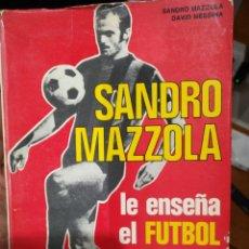 Coleccionismo deportivo: LIBRO FIRMADO SANDRO MAZZOLA, LE ENSEÑA EL FUTBOL.. Lote 151626186