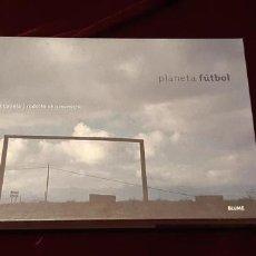 Coleccionismo deportivo: PLANETA FUTBOL - RODOLFO CHISLEANSCHI Y ANDONI CANELA - BLUME 2003. Lote 151988013