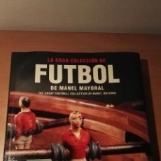 Coleccionismo deportivo: LA GRAN COLECCIÓN DE FUTBOL DE MANUEL MAYORAL - THE GREAT FOOTBALL COLLECTION OF MANUEL MAYORAL LIBR. Lote 152017594