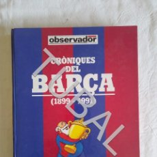 Coleccionismo deportivo: TUBAL CRONIQUES DEL BARÇA EL OBSERVADOR . Lote 152038678