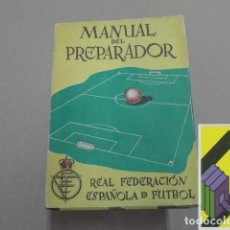 Coleccionismo deportivo: DIAZ,BENITO/AROZAMENA,JESÚS/VILLALONGA,JOSÉ/CABOT,JOAQUÍN: MANUAL DEL PREPARADOR.... Lote 152173350