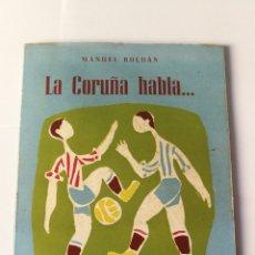 Coleccionismo deportivo: AÑO 1950, CORUÑA HABLA !!! AÚPA DEPORTIVO !!! LIBRO PORTADA BONITA ILUSTRACIÓN. Lote 152181454
