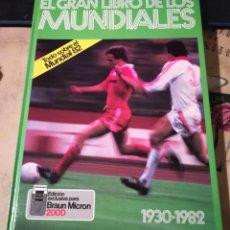 Coleccionismo deportivo: EL GRAN LIBRO DE LOS MUNDIALES 1930-1982 - TODO SOBRE EL MUNDIAL 82. Lote 152189142
