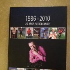 Coleccionismo deportivo: 1986 - 2010. 25 AÑOS FUTBOLEANDO (MATIES ADROVER). Lote 152310230