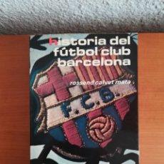 Coleccionismo deportivo: HISTORIA DEL FÚTBOL CLUB BARCELONA 1899 1977 - ROSSEND CALVET MATA - PRÓLOGO J. R. GAMPER PILLOUD. Lote 152491778