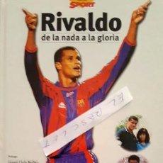 Coleccionismo deportivo: LIBRO - RIVALDO - DE LA NADA A LA GLORIA - JOSEP MARIA CASANOVAS . Lote 152598718