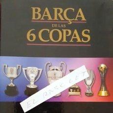 Coleccionismo deportivo: LIBRO - BARÇA DE LAS 6 COPAS - JOSEP GONZALEZ - AÑO 2009 - . Lote 152598774