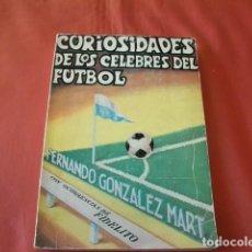 Coleccionismo deportivo: FERNANDO GONZÁLEZ MART CON OCURRENCIAS DE FIDELITO. CURIOSIDADES DE LOS CÉLEBRES DEL FÚTBOL. 1969. Lote 152743886