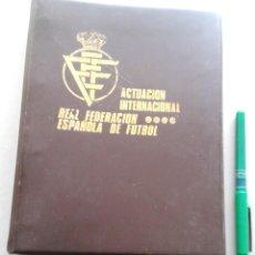 Coleccionismo deportivo: LIBRO ARCHIVO ACTUACION INTERNACIONAL REAL FEDERACION ESPAÑOLA DE FUTBOL HASTA 1979 ( YII ) 254 PGS. Lote 152759530