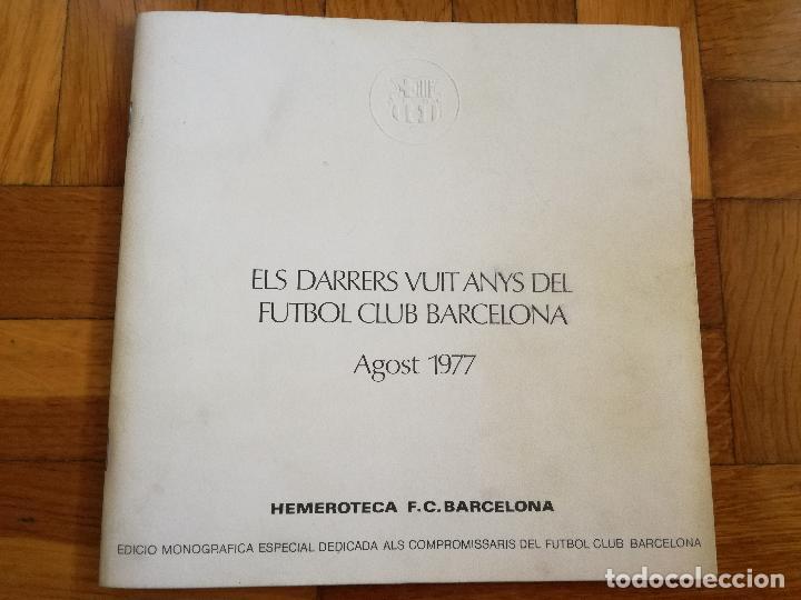 LIBRO DEL FUTBOL CLUB BARCELONA 1977 ELS DARRERS VUIT ANYS HERMEROTECA EDICIO ESPECIAL COMPROMISARIS (Coleccionismo Deportivo - Libros de Fútbol)