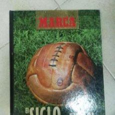 Coleccionismo deportivo: MARCA EL SIGLO DEL FUTBOL. Lote 153369858