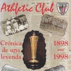 Coleccionismo deportivo: ATHLETIC CLUB. CRÓNICA DE UNA LEYENDA. 1898-1998. Lote 153556514