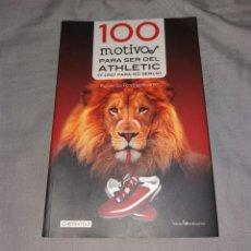 Coleccionismo deportivo: LIBRO. 100 MOTIVOS PARA SER DEL ATHLETIC. EDUARDO RODRIGÁLVAREZ, CIENX100, LECTIO, 2014. Lote 153573926