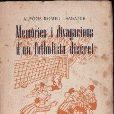 Coleccionismo deportivo: ALFONS ROMEU I SABATER : MEMÒRIES I DIVAGACIONS D' UN FUTBOLISTA DISCRET (1959). Lote 153826366