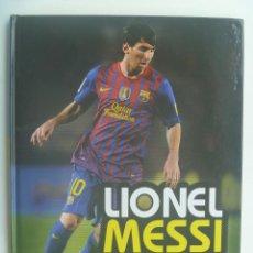 Coleccionismo deportivo: LIONEL MESSI , NO OFICIAL NI AUTORIZADO. LIBRO DEFINITIVO PARA LOS FANS . DE OBERON, 2014. Lote 153841970