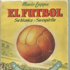 Coleccionismo deportivo: 3426.- EL FUTBOL SU TECNICA SU ESPIRITU MARIO ZAPPA-EDITORIAL ARIMANY. Lote 154099154