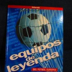 Coleccionismo deportivo: EQUIPOS DE LEYENDA DEL FUTBOL EUROPEO (REVISTA INTERVIU). Lote 154265002