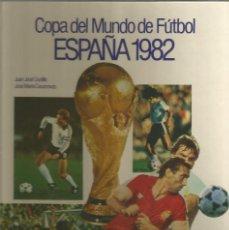 Coleccionismo deportivo: COPA DEL MUNDO DE FUTBOL ESPAÑA 82 EL LIBRO DEL MUNDIAL 1982. Lote 154594718