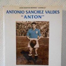 Coleccionismo deportivo: ANTON SANCHEZ VALDES, ANTON. UN COLOSO DEL FUTBOL ESPAÑOL. JUAN MARTIN MERINO, JUANELE. REAL OVIEDO.. Lote 154595794
