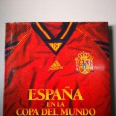 Coleccionismo deportivo: ESPAÑA EN LA COPA DEL MUNDO SELECCIÓN ESPAÑOLA FÚTBOL ADIDAS-MUNDIAL-MUNDIALES DE FUTBOL. Lote 154617802