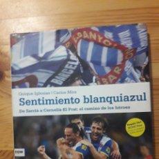 Coleccionismo deportivo: SENTIMIENTO BLANQUIAZUL QUIQUE IGLESIAS CARLOS MIRA FUTBOL RCD ESPANYOL ESPAÑOL. Lote 154973945