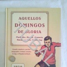 Colecionismo desportivo: TUBAL AQUELLOS DOMINGOS DE GLORIA 1939 1976 LIBRO DE FUTBOL. Lote 155134962