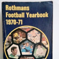 Coleccionismo deportivo: L. VERNON & J. ROLLIN. - ROTHMANS FOOTBALL YEARBOOK 1970-71. #. Lote 155292406