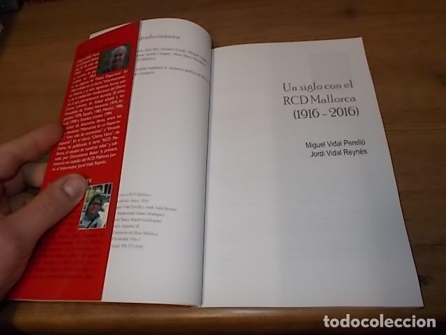 Coleccionismo deportivo: UN SIGLO CON EL R.C.D. MALLORCA ( 1916 - 2016 ). MIGUEL VIDAL PERELLÓ / JORDI VIDAL. VER FOTOS. - Foto 3 - 228344430