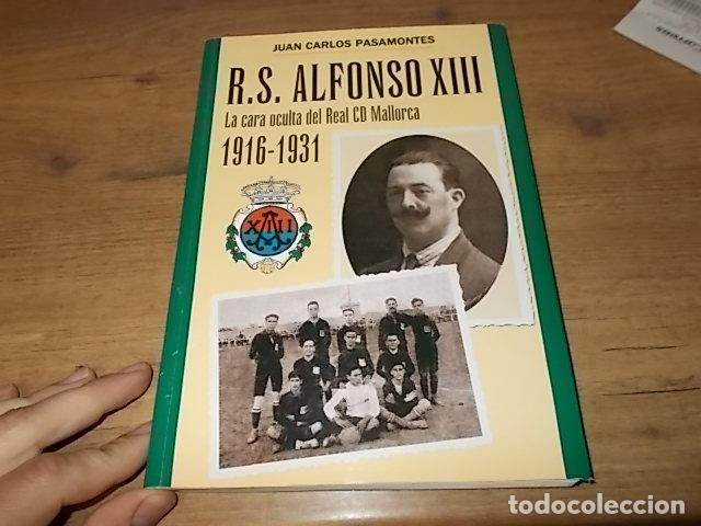 Coleccionismo deportivo: R. S. ALFONSO XIII . LA CARA OCULTA DEL REAL CD MALLORCA (1916-1931). JUAN C. PASAMONTES. 2010. - Foto 22 - 155354854