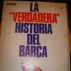 Coleccionismo deportivo: LA VERDADERA HISTORIA DEL BARÇA - EL PAPUS 1973 - EDICIONES AMAIKA. Lote 155500806