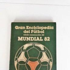 Coleccionismo deportivo: GRAN ENCICLOPEDIA DEL FUTBOL (EDICION CONMEMORATIVA DE MUNDIAL 82) TOMO 15. Lote 155557126