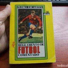 Coleccionismo deportivo: REGLAMENTO DE FÚTBOL COMENTADO, PEDRO ESCARTÍN, 36ª ED. 1.986. Lote 155656930