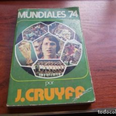Coleccionismo deportivo: MUNDIALES 74 POR J. CRUYFF. Lote 155661810