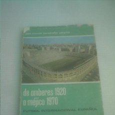 Coleccionismo deportivo: DE AMBERES 1920 A MEJICO 1970 JOSE MANUEL HERNANDEZ DE PERPIÑA . Lote 155697414