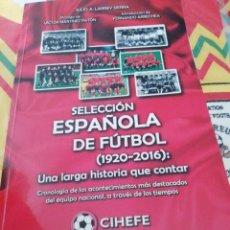 Coleccionismo deportivo: SELECCIÓN ESPAÑOLA. LOTE LIBROS HISTÓRICOS... Lote 155708470