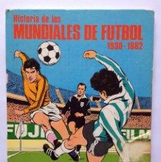 Coleccionismo deportivo: LIBRO HISTORIA DE LOS MUNDIALES DE FÚTBOL 1930-1982. Lote 156015290